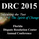 2015, July 30-August 1, DRC, Dispute Resolution Center Conference